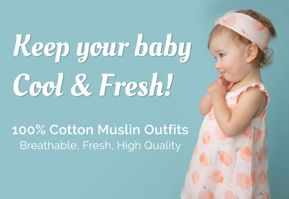 !00% Cotton Muslin Baby Outfits to Keep your Baby feeling cool and fresh!